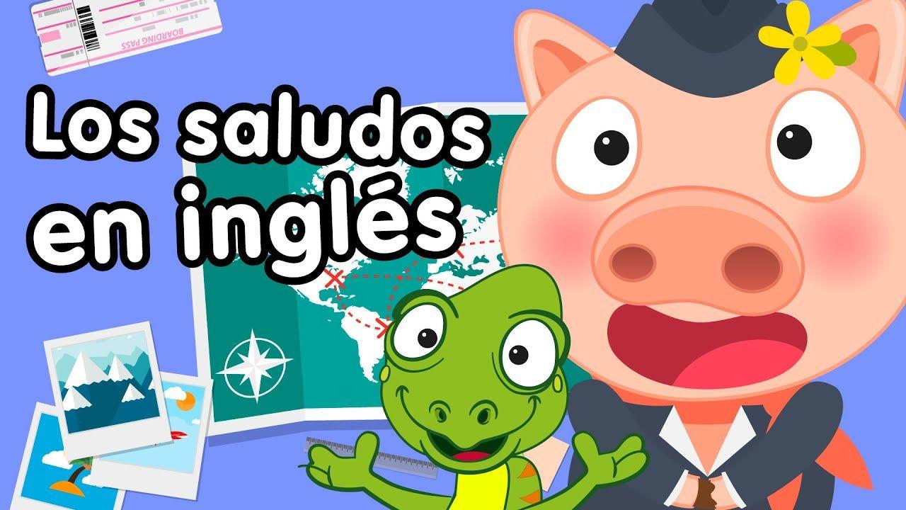 Saludos En Inglés Canciones Infantiles Canciones Infantiles Ingles Basico Para Niños Hola En Ingles
