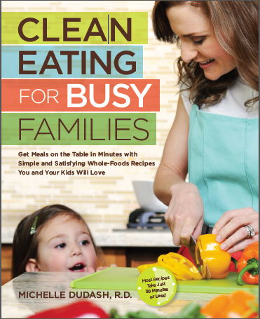 Clean eating for busy families by cookbook author michelle dudash clean eating for busy families by cookbook author michelle dudash forumfinder Gallery
