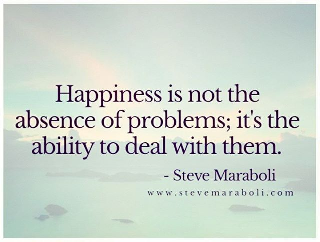 Happiness Is Ability To Deal With Problems Life Inspiration Motivation Quotes Th Inspirational Words Of Wisdom Inspirational Thoughts Healing Quotes