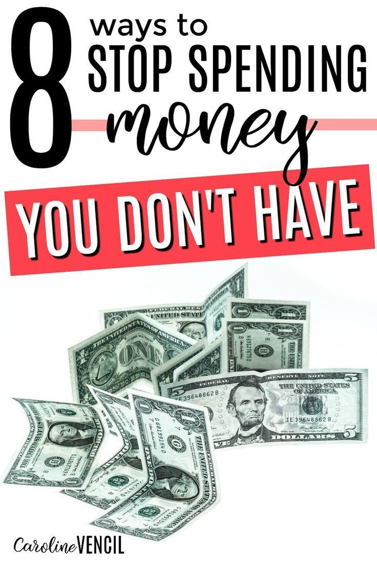 8 Ways to Stop Spending Money You Don\'t Have