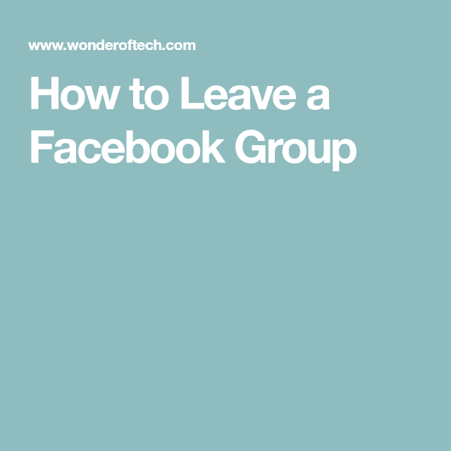 How To Leave A Facebook Group Facebook Group About Facebook Netiquette