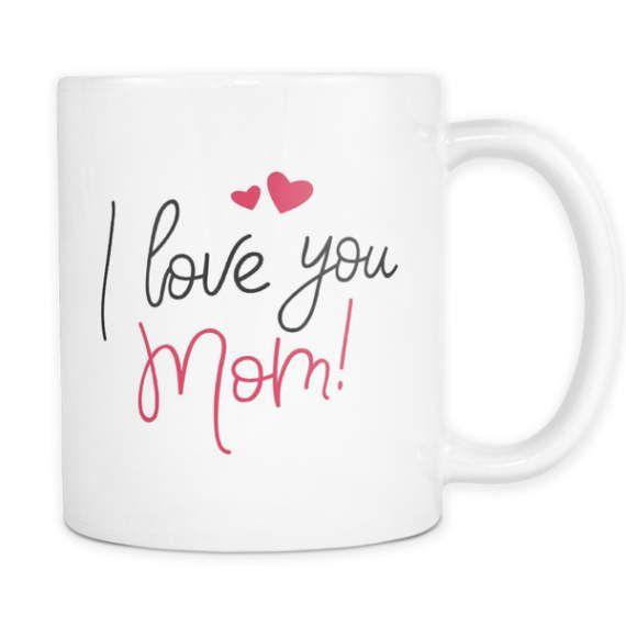 Mothers Day Gift - I Love You Mom Mug