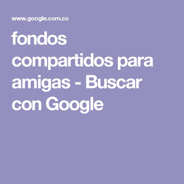 fondos compartidos para amigas - Buscar con Google