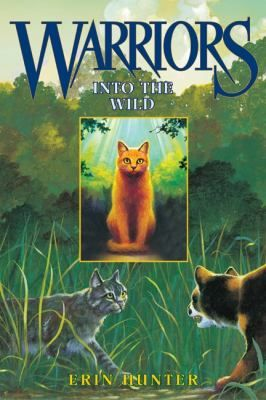 Into The Wild By Erin Hunter Is The First Book In The Warriors Series It Is Available Also As A Download Warrior Cats Books Wild Book Warrior Cats