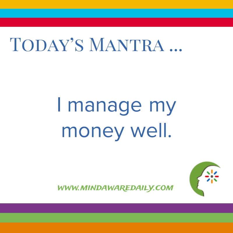 today s mantra i manage my money well affirmation