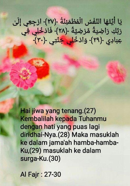Semoga Kita Semua Mendengar Ucapan Ini Di Akhirat Kelak Allahumma Aamiin Al Quran Surah Fajr 27 30 Tuhan Perbaikan Diri Ketenangan