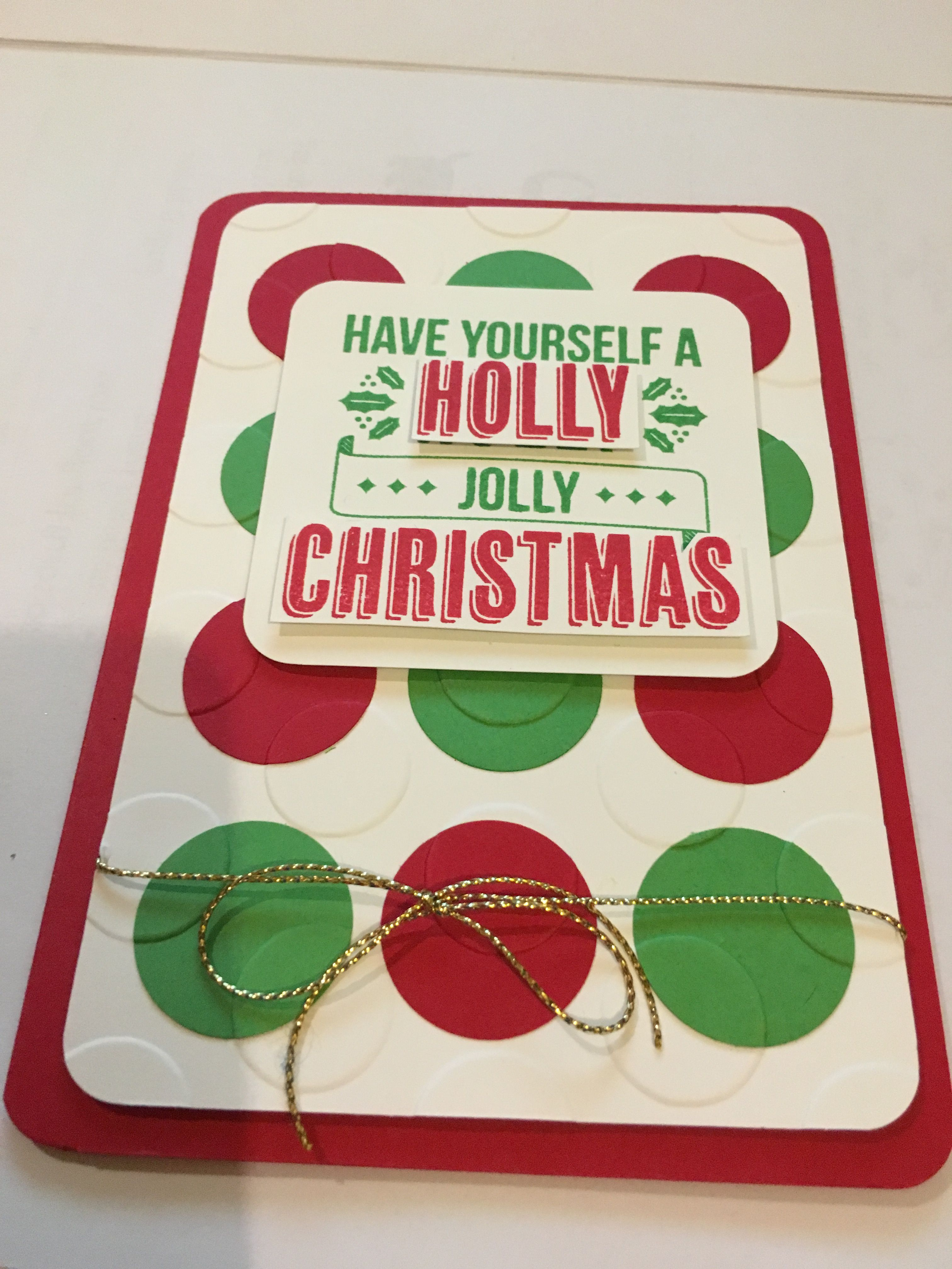 Stampin Up Christmas -  Jolly Christmas Stamp. Circles punched, stuck then put through Large Polka Dot embossing folder