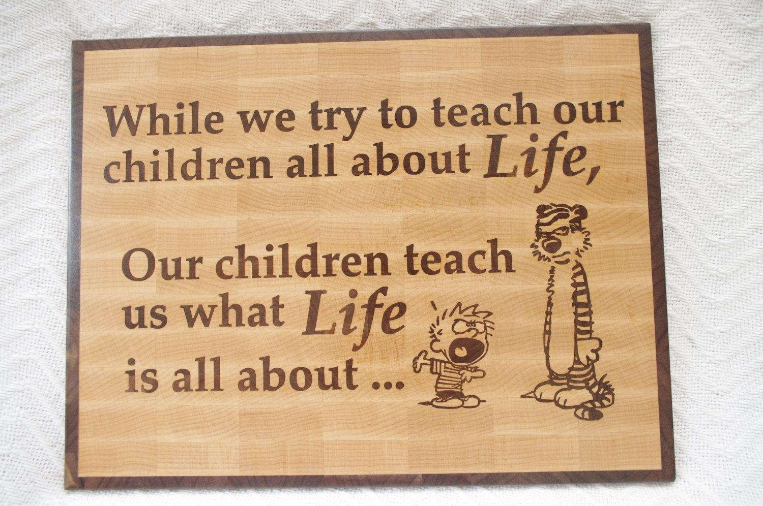 Wooden wall art: While we try to teach our children all about Life ...