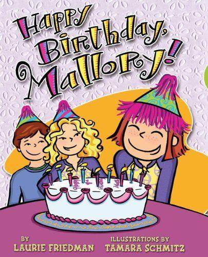 #04 Happy Birthday, Mallory!