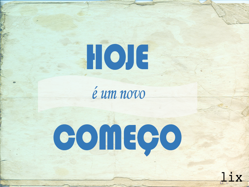 New day is coming! Bom dia