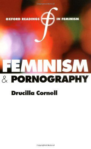 Feminism and Pornography (Oxford Readings in Feminism) by Drucill Cornell