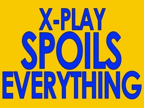 """""""X-Play"""" Spoils Everything"""