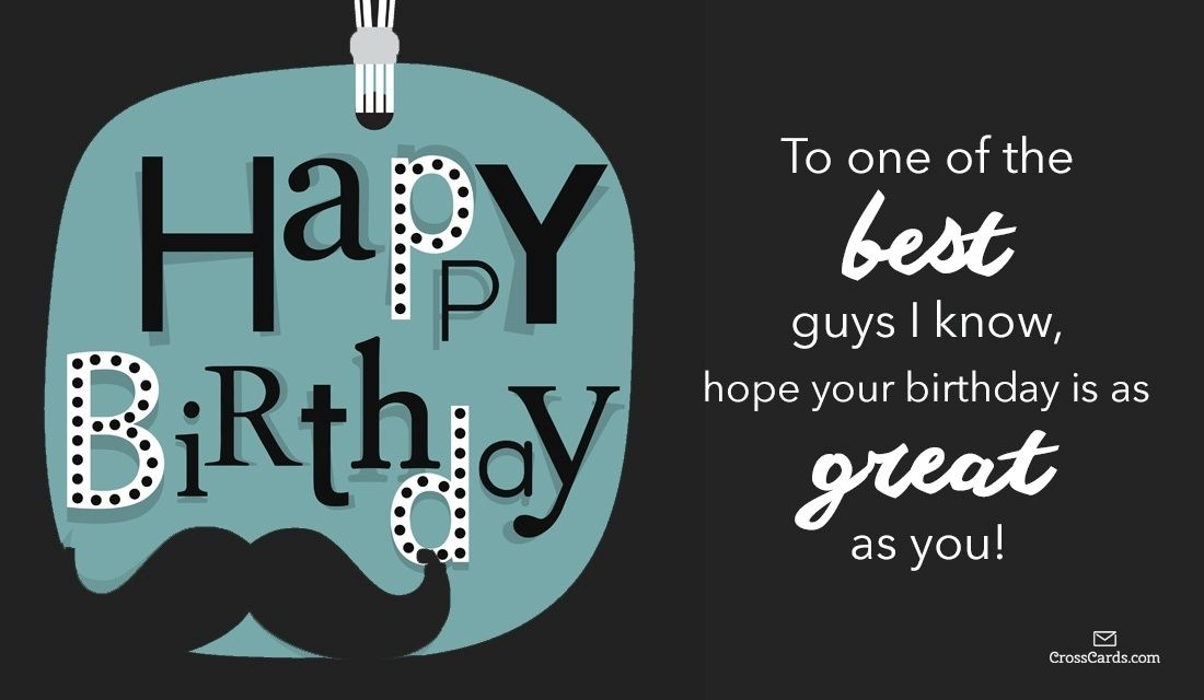 Happy Birthday to a Great Guy! Mixed Birthday Greetings - sample happy birthday email
