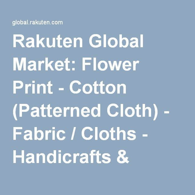 Rakuten Global Market: Flower Print - Cotton (Patterned Cloth) - Fabric / Cloths - Handicrafts & Fabrics - Home & Office Supplies - page11