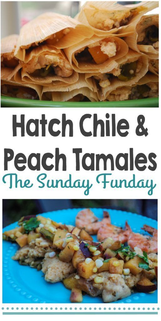 Hatch Chile and Peach Tamales - Who knew tamales could be so easy to make?