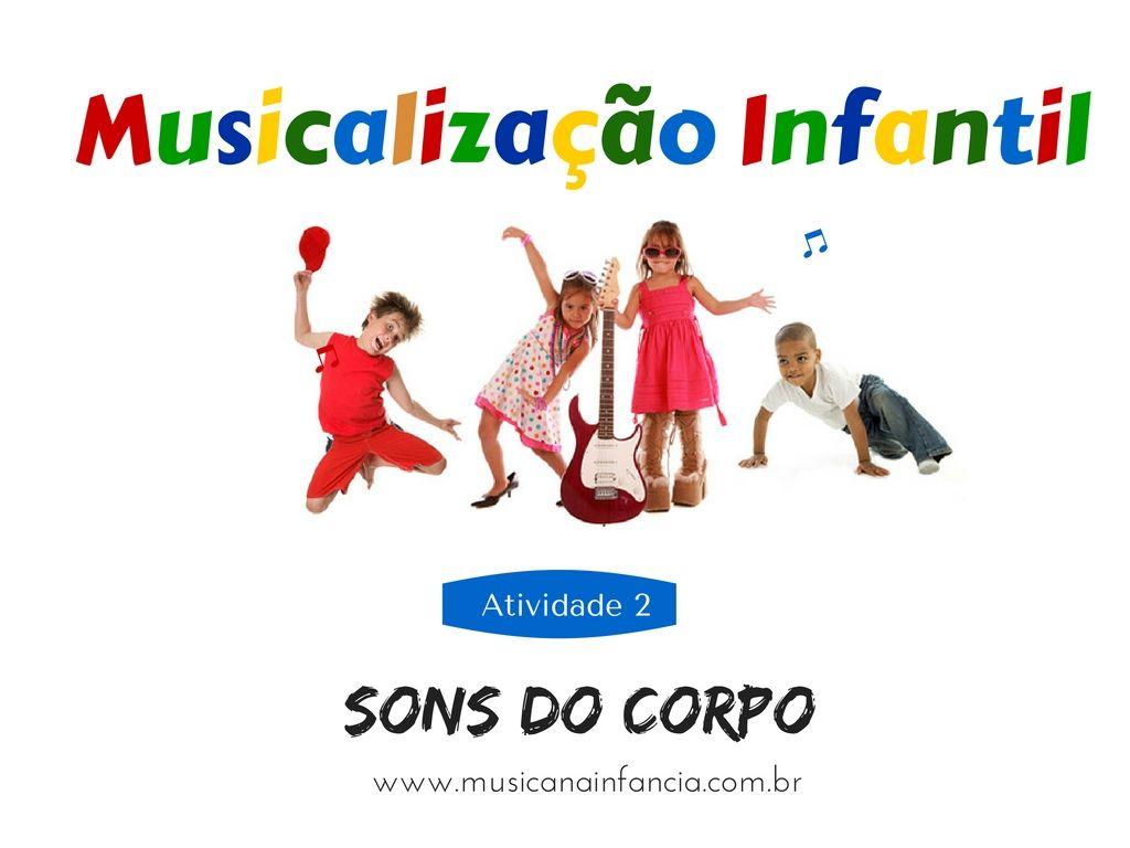 Atividade 2 Sons Do Corpo Musica Na Infancia Musica Na