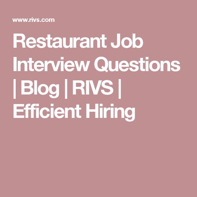 restaurant job interview questions blog rivs efficient hiring