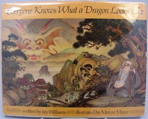 Everyone Knows What A Dragon Looks Like By Jay Williams Illustrated By Mercer Mayer Mercer Mayer Book Reviews For Kids Picture Book