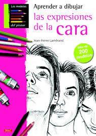 Epergam Aprender A Dibujar Las Expresiones De La Cara Book Art T Art Art Tutorials