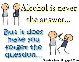 Alcohol Hahaha Short Jokes Funny Short Jokes Funny Jokes