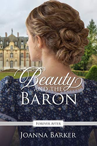 Beauty and the Baron: A Regency Fairy Tale Retelling ...