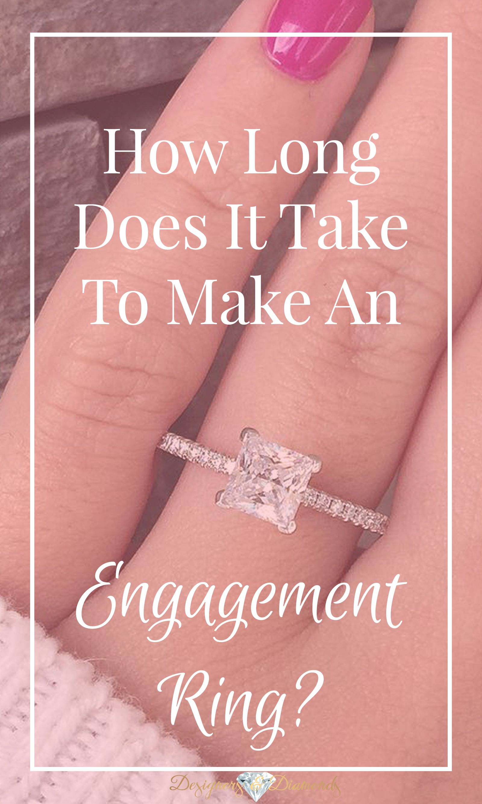 How Long does it take to make an engagement ring ...