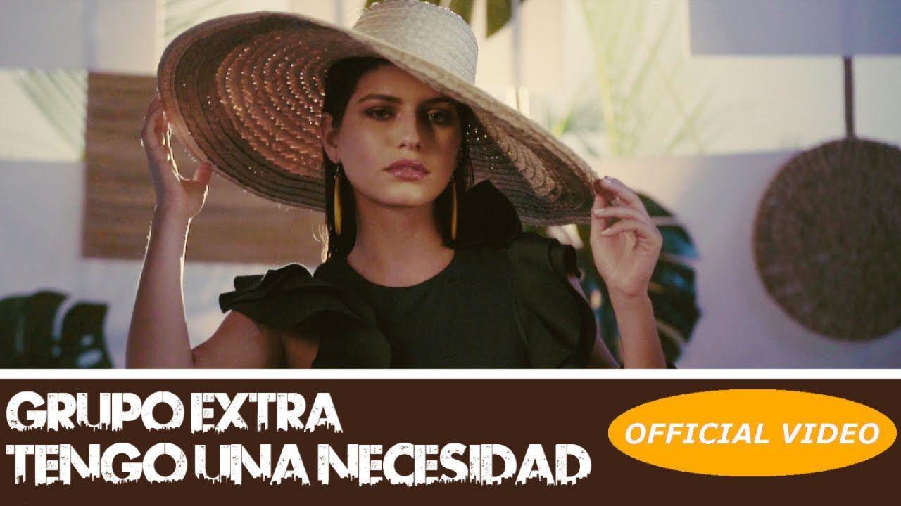 Grupo Extra Tengo Una Necesidad Official Video Bachata 2019 Bachata Music Songs Songs