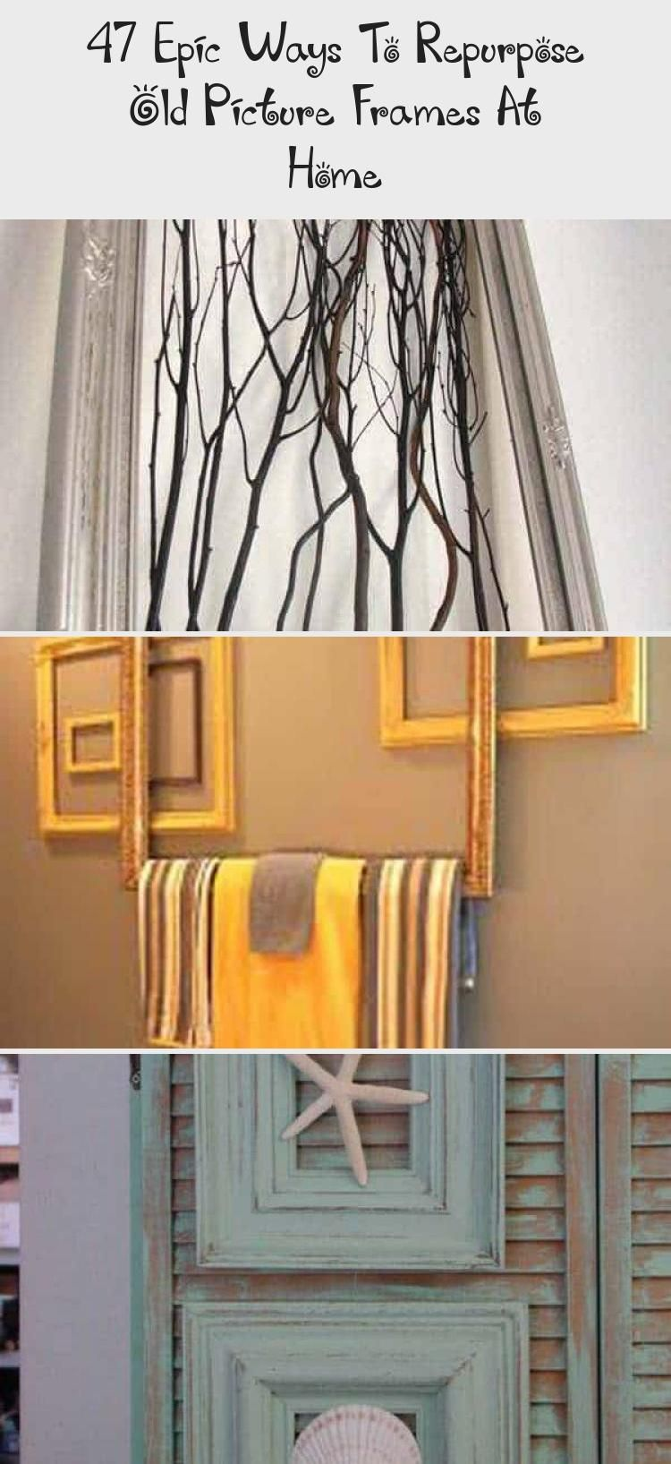 47 Epic Ways To Repurpose Old Picture Frames At Home Old