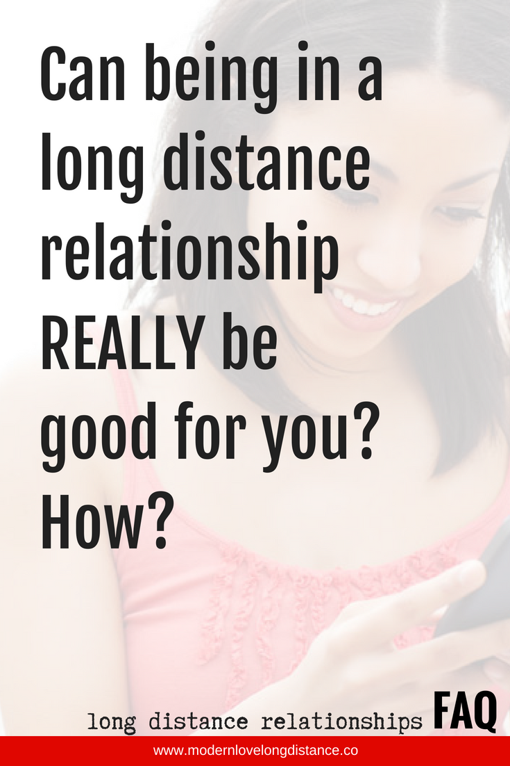 10 Ways Long Distance Relationships Can Be Good For You
