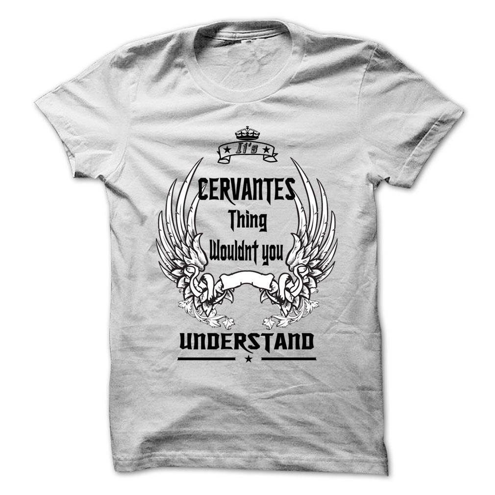 (Tshirt Perfect Sell) Is CERVANTES Thing 999 Cool Name Shirt Coupon 15% Hoodies Tees Shirts