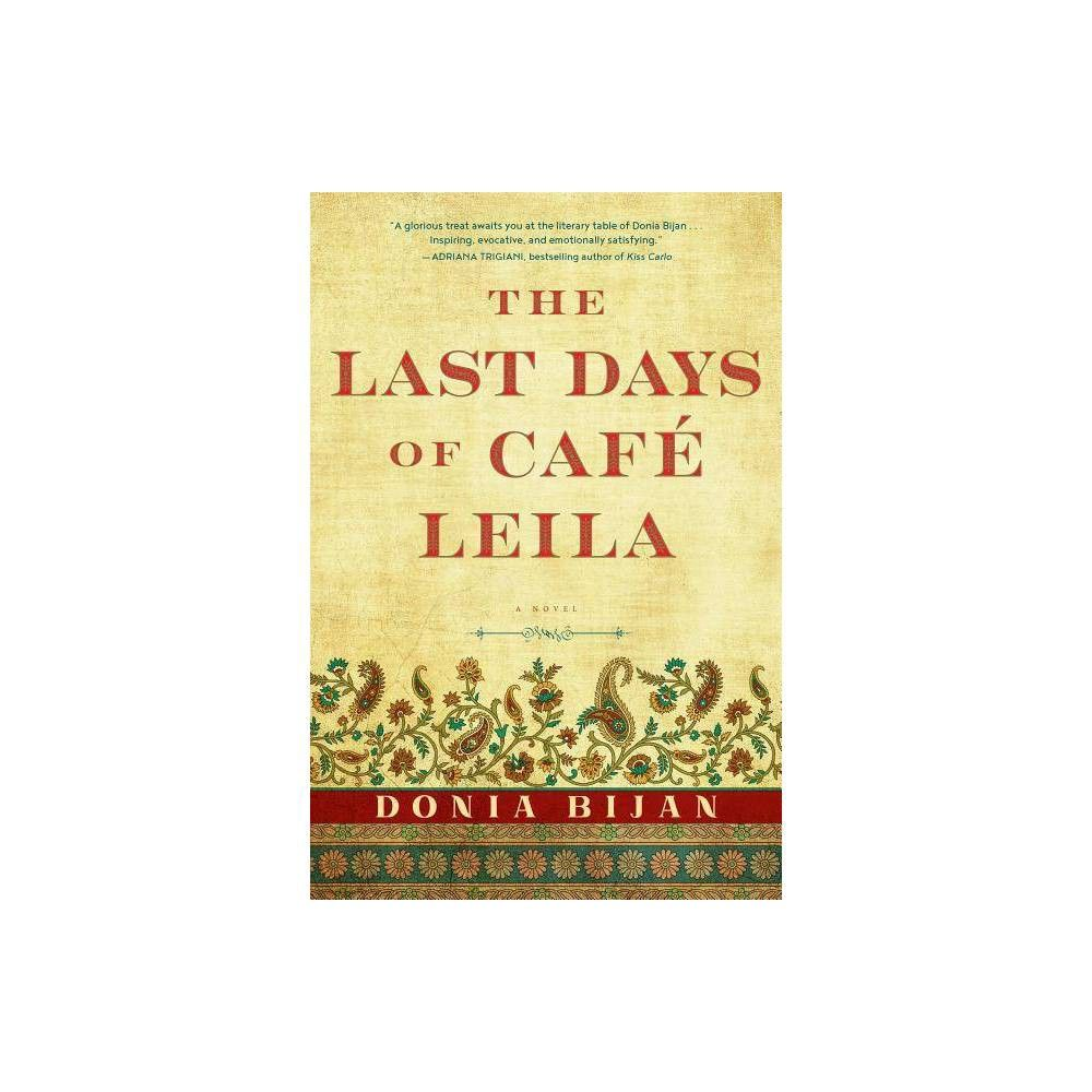 The Last Days Of Caf Leila By Donia Bijan Paperback