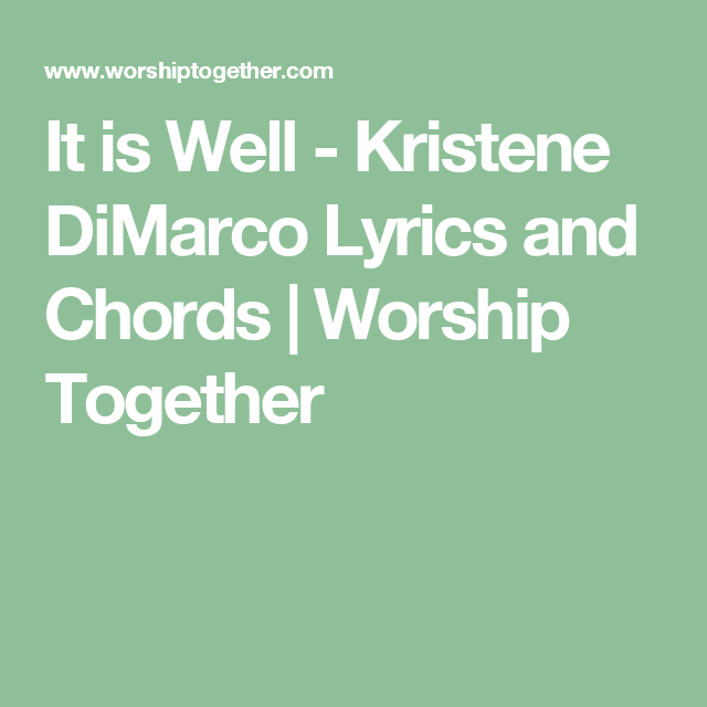 It Is Well Kristene Dimarco Lyrics And Chords Worship Together