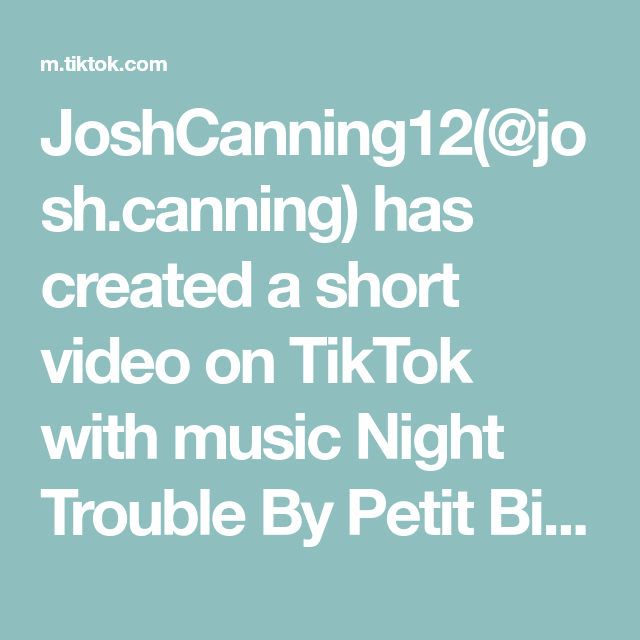Joshcanning12 Josh Canning Has Created A Short Video On Tiktok With Music Night Trouble By Petit Biscuit Love This Speech G Music Love Hair Challenge Music