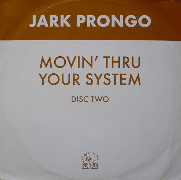 Jark Prongo - Movin' Thru Your System with one of the best bleepy spacey house tracks on the b-side, the track Wave 2081.