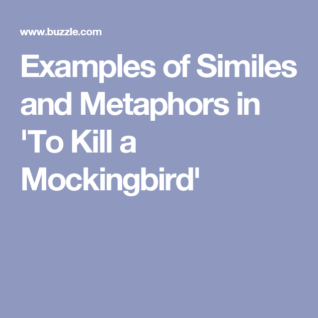 Examples Of Similes And Metaphors In To Kill A Mockingbird Simile
