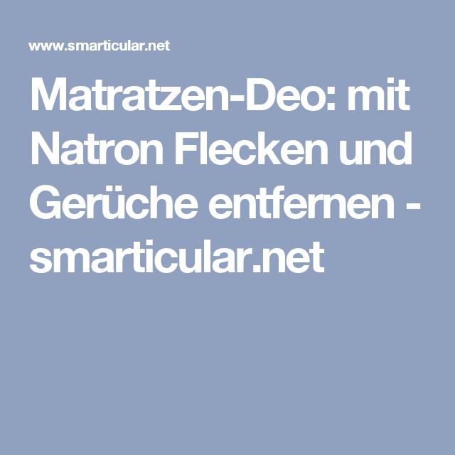 Matratzen-Deo: mit Natron Flecken und Gerüche entfernen | Pinterest ...
