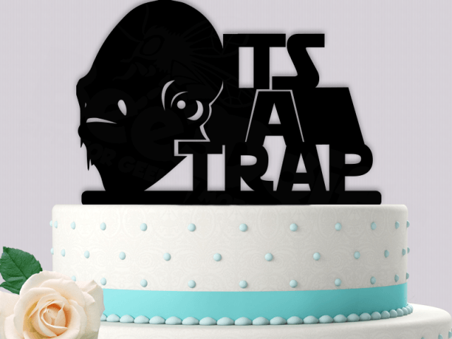 Admiral Ackbar Its A Trap Starwars Event Wedding Cake Topper