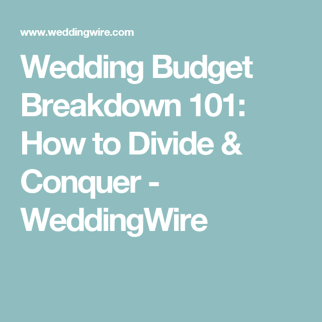Wedding Budget Breakdown 101: How to Divide & Conquer | Wedding ...