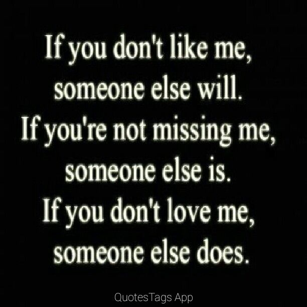 If u dont care abt me, someone else will