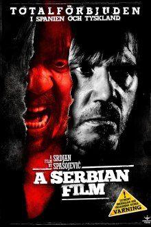 Ver Una Película Serbia 2010 Online A Serbian Film Ver Pelicula De Terror Peliculas Online Estrenos