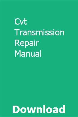 Cvt Transmission Repair Manual | gardsacarning | Repair