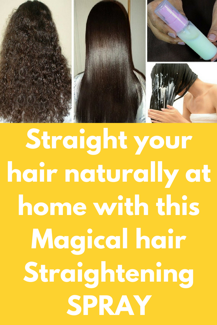 Straight Your Hair Naturally At Home With This Magical Hair Straightening Spray A Very Simple Hair Straightening Spray Straightening Spray Natural Hair Styles