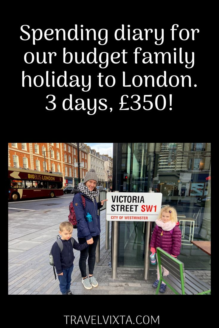 Spending diary for our budget family holiday to London. 3 days, 4 people, £350 - Travel Vixta - Travel Blogger - #travelwithkids #spendingdiary #travelcosts #travel #travelbloggers #uktravelbloggers #ukbloggers #travelling #traveldiary #travelspendingdiary #londononabudget #budgettravel #budgetholiday