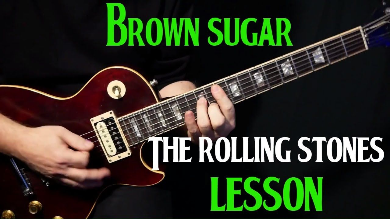 """how to play """"Brown Sugar"""" on guitar by the Rolling Stones"""