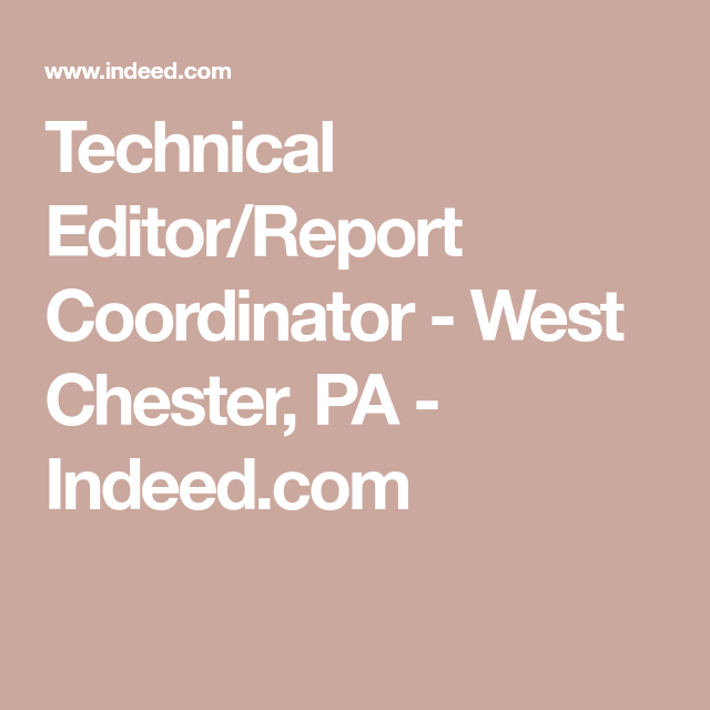 Technical Editor Report Coordinator West Chester Pa Indeed Com Interpersonal Skills Chester Interpersonal