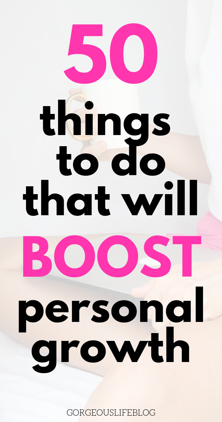 50 ways to boost personal growth - Gorgeous Life Blog