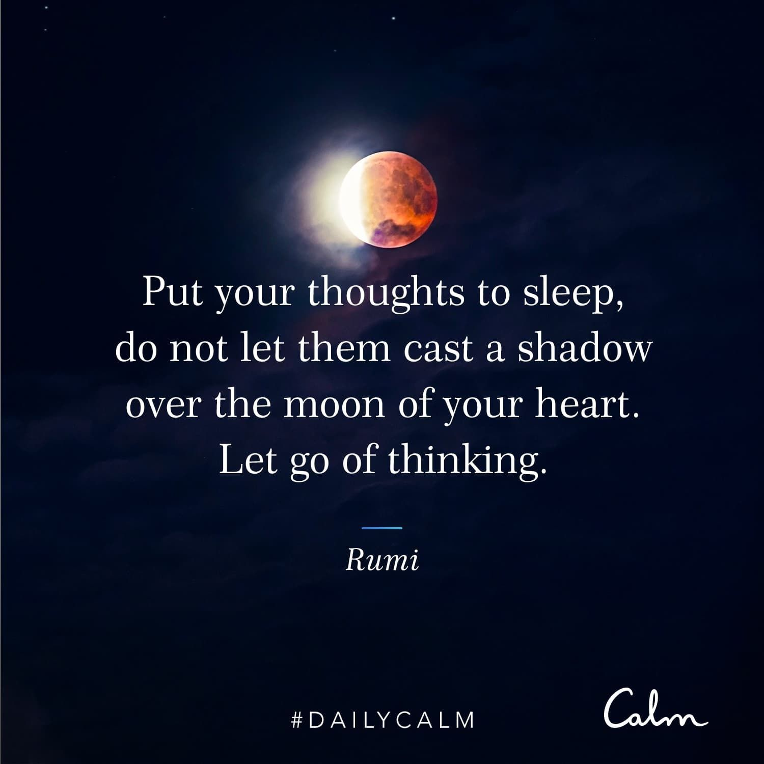 "Daily Calm Quotes | ""Put your thoughts to sleep, do not let them ..."