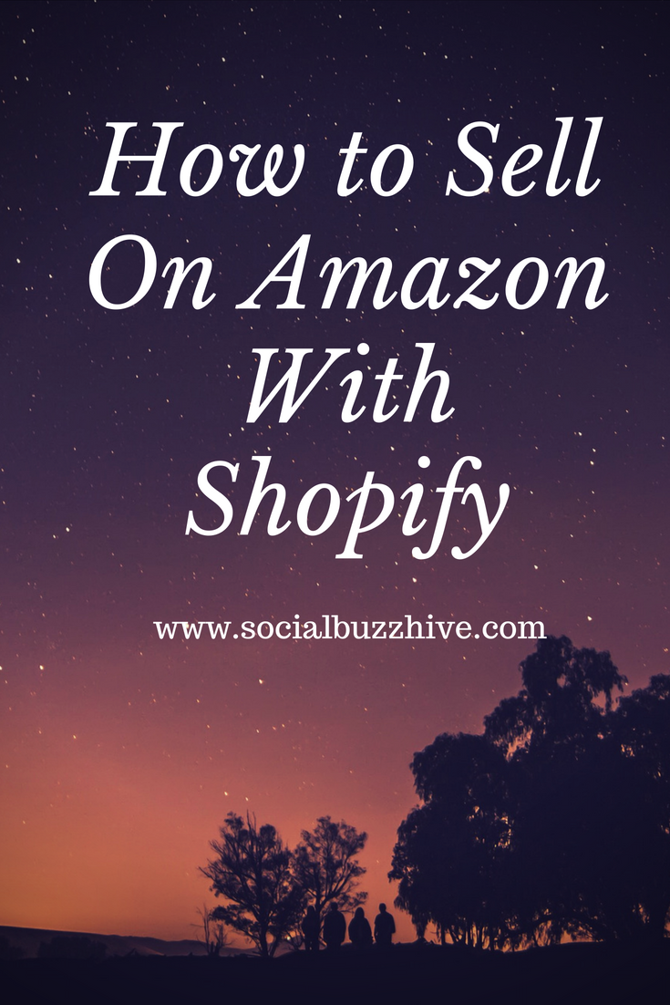 How To Start Selling On Amazon With Shopify Sell on