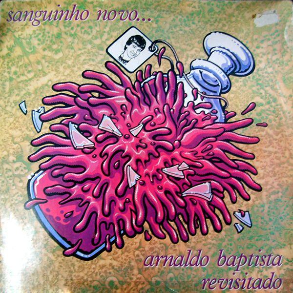 Arnaldo Baptista Revisitado - Sanguinho Novo Rock Nacional, Anos 80, 1989