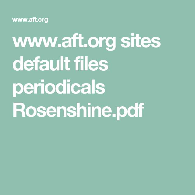 Aft Sites Default Files Periodicals Rosenshinepdf